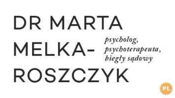 Psycholog dr Marta Melka-Roszczyk z Poznania oferuje fachową pomo