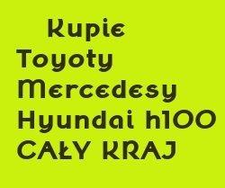 Kupie stare MERCEDESY TOYOTY Hyundai h100